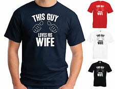 THIS GUY LOVES HIS WIFE - FUNNY JOKE VALENTINES WEDDING T-SHIRT - S-3XL