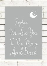 WE  LOVE YOU TO THE MOON AND BACK Personalised Nursery Decor Baby Print Wall