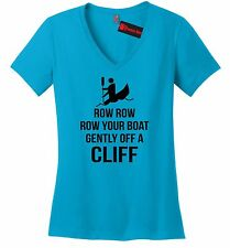 Row Row Your Boat Gently Off A Cliff Funny Ladies V-Neck T Shirt Rude Humor Z5