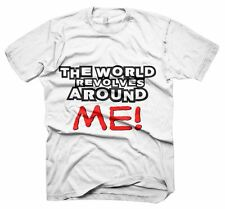 Mens Funny Slogans Sayings Tshirts, World Revolves Around Me T-Shirt