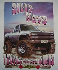 SILLY BOYS TRUCKS R 4 GIRLS 4X4 MUDDIN REDNECK COUNTRY SOUTHERN SHIRT #165