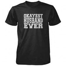 Okayest Husband Ever - Hubby T-shirt