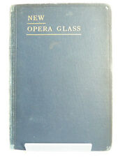 THE NEW OPERA GLASS; PLOTS OF POPULAR OPERAS by FR CHARLEY c1900 (UNDATED)
