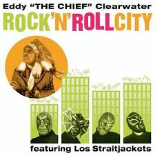EDDY THE CHIEF CLEARWATER CD ROCK N ROLL CITY BRAND NEW SEALED