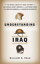 Understanding Iraq: The Whole Sweep of Iraqi History, from Genghis Khan's...