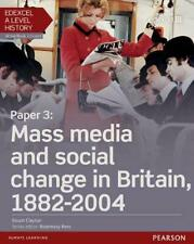 Edexcel A Level History, Paper 3: Mass media and social chan by Stuart Clayton