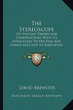 The Stereoscope Stereoscope History Theory Construc by Brewster David -Paperback