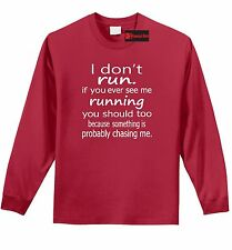 I Don't Run If You See Me Running You Should Funny L/S T Shirt Gym Marathon Z1