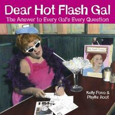 Dear Hot Flash Gal: The Answer To A Gal's Every Question