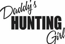 """Daddy's Hunting Girl Cool Guns 7"""" Car Truck Window Vinyl Decal Sticker 12 COLORS"""
