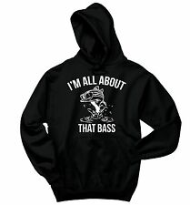 I'm All About That Bass Funny Fishing Crewneck Hooded Sweatshirt Gift Hoodie