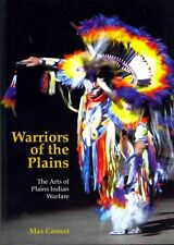 NEW Warriors of the Plains: The Arts of Plains Indian Warfare by Max Carocci Pap