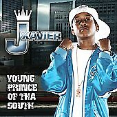 Young Prince of tha South * by J Xavier (CD, Dec-2006, Music World Entertainment