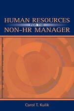 Human Resources for the Non-HR Manager by Carol T. Kulik Paperback Book (English