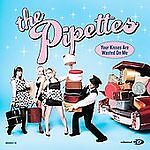 Your Kisses Are Wasted On Me [Single] by The Pipettes (CD, Jun-2007, Interscope…