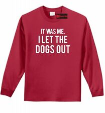 It Was Me I Let Dogs Out Funny L/S T Shirt Funny Puppy Music Song Tee Z1