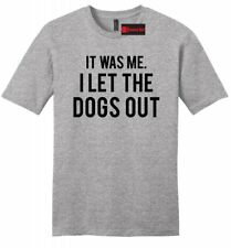It Was Me I Let Dogs Out Funny Mens Soft T Shirt Funny Puppy Music Song Tee Z2