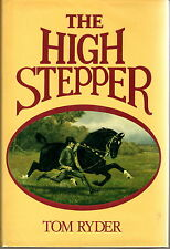 THE HIGH STEPPER: The Hackney Horse Yesterday and Today, by Tom Ryder, 1979