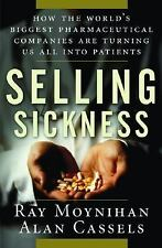 Selling Sickness: How the World's Biggest Pharmaceutical Companies are...