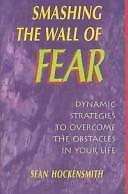 Smashing the Wall of Fear : Dynamic Strategies to Overcome the Obstacles in...
