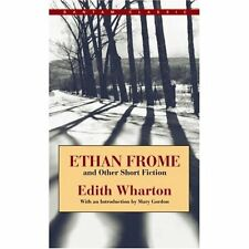 Ethan Frome and Other Short Stories (Bantam Classic) Edith Wharton