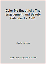 Color Me Beautiful : The Engagement and Beauty Calender for 1981