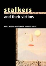 Stalkers and Their Victims by Paul E. Mullen, Rosemary Purcell and Michele Pathé