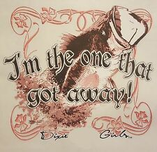 DIXIE GIRLS FISHING I'M THE ONE THAT GOT AWAY  OUTFITTERS SHIRT