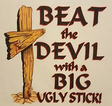 CHRISTIAN OUTFITTERS BEAT THE DEVIL WITH A BIG UGLY STICK JESUS SHIRT #1112