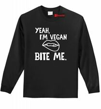Yeah I'm Vegan Bite Me LS T Shirt Vegetarian Animal Lover Health Graphic Tee Z1