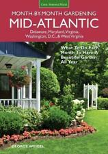 MID-ATLANTIC MONTH-BY-MONTH GARDENING - WEIGEL, GEORGE - NEW PAPERBACK BOOK