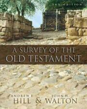 A SURVEY OF THE OLD TESTAMENT - HILL, ANDREW E./ WALTON, JOHN H. - NEW HARDCOVER