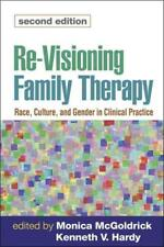 RE-VISIONING FAMILY THERAPY - MCGOLDRICK, MONICA (EDT)/ HARDY, KENNETH V. (EDT)