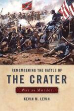 REMEMBERING THE BATTLE OF THE CRATER - LEVIN, KEVIN M. - NEW HARDCOVER BOOK