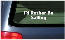 i'd rather be sailing yachting car window sticker boating dinghy boat Water