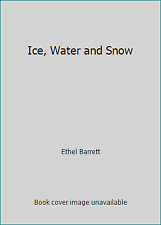 Ice, Water and Snow by Ethel Barrett