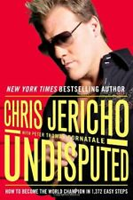 Undisputed: How to Become the World Champion in 1,372 Easy Steps by Jericho,…