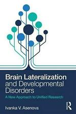 Brain Lateralization and Developmental Disorders: A New Approach to Unified Rese