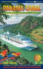 Panama Canal by Cruise Ship : The Complete Guide to Cruising the Panama Canal by