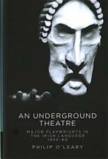 AN UNDERGROUND THEATRE - O'LEARY, PHILIP - NEW BOOK