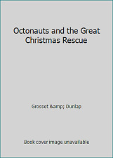 Octonauts and the Great Christmas Rescue by Grosset & Dunlap