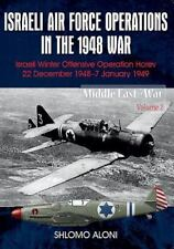Israeli Air Force Operations in the 1948 War: Israeli Winter Offensive Operation