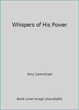 Whispers of His Power  (NoDust) by Amy Carmichael