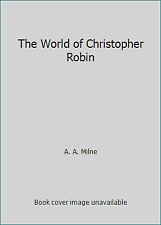 The World of Christopher Robin by A. A. Milne