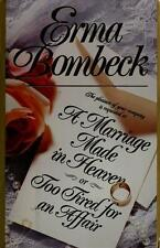 A Marriage Made in Heaven Too Tired for Affair Erma Bombeck 1993 Hardcover FIRST