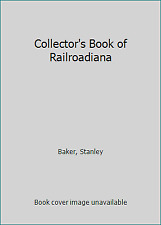 Collector's Book of Railroadiana by Baker, Stanley