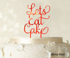 """""""Lets Eat Cake"""" Birthday Cake Topper Mirror Cake Topper 5""""-7""""Wide-CATO93"""