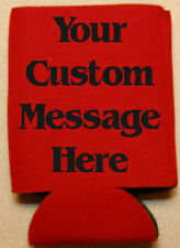 Custom Koozie - Your Message or Quote - You pick color