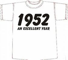 Novelty BIRTHDAY T-SHIRT 1952 AN EXCELLENT YEAR  Looks Great choose size/colour