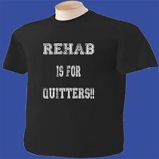 Rehab Is For Quitters Drinking T-Shirt